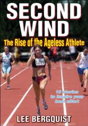 Second Wind Rise of the Ageless Athlete